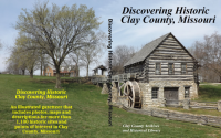 Discovering Historic Clay County, Missouri